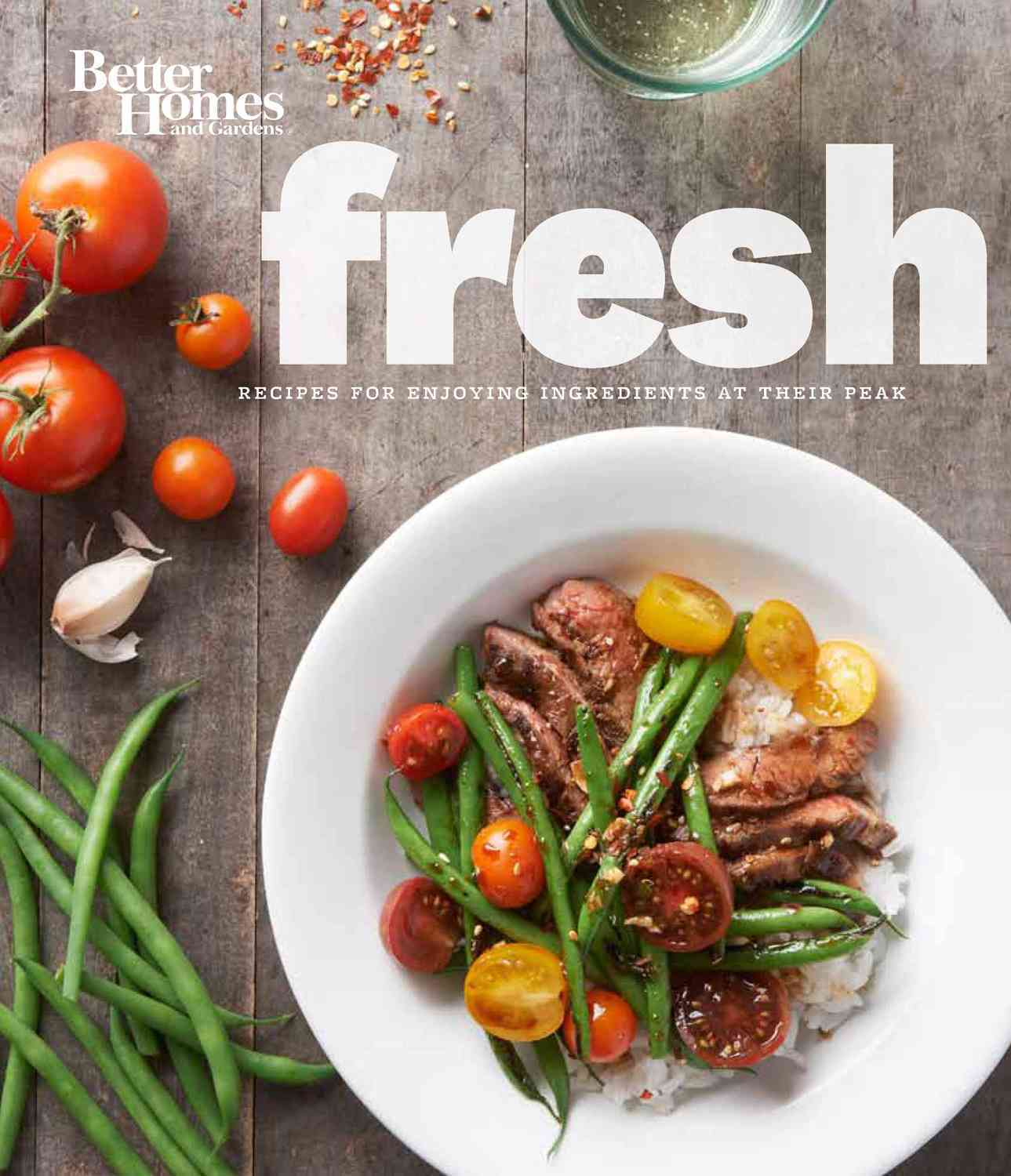 Better Homes and Gardens Fresh Cookbook By Better Homes and Gardens Books (COR)