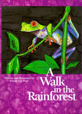 A Walk in the Rainforest By Pratt, Kristin Joy